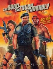 The Good, the Tough & the Deadly: Action Movies & Stars 1960s-Present, , Moore,