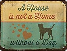 A House Is Not A Home Without A Dog  embossed metal sign 200mm x 150mm  (na)