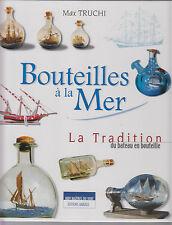 TRUCHI Max / Bouteilles à la Mer. La Tradition du bateau en bouteille