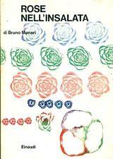 MUNARI Bruno, Rose nell'insalata