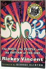 FUNK : MUSIC, PEOPLE, RHYTHM OF THE ONE by RICKEY VINCENT 416 PAGES G.CLINTON FW