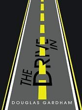 The Drive In by Douglas Gardham (2014, Paperback)