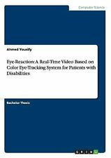 Eye-Reaction : A Real-Time Video Based on Color Eye-Tracking System for...