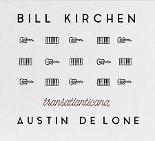 BILL KIRCHEN - TRANSATLANTICANA & AUSTIN DE LONE  CD NEU
