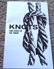 Manual Knots And How To Tie Them GREAT KNOT MANUAL!!!!!