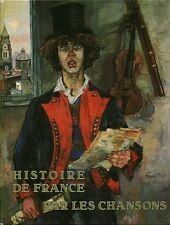 Livre ancien histoire de France par les chansons 306 belles chansons 1982