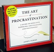 NEW  The Art of Procrastination : A Guide to Effective Dawdling, Lollygagging,