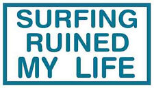 Surfing Ruined My Life Vintage Style Travel sticker Decal hot rod California