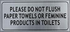 Please DO NOT Flush Paper Towels OR Feminine Products in Toilet Sign