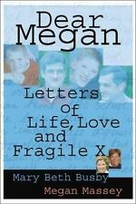 Dear Megan: Letters on Life, Love and Fragile X (Capital Cares)