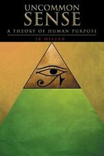 Uncommon Sense : A Theory of Human Purpose by Al Pein 2016 SIGNED Paperback