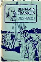 1925 Benjamin Franklin Biography True Stories Of Great Americans Founding Father