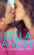 Kiss Me Like This-Bella Andre-2014 The Morrisons novel #1-trade sized paperback