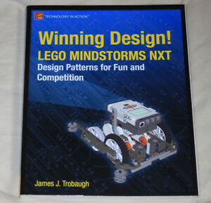 Winning Design LEGO Mindstorms NXT Design Patterns for Fun and Competition