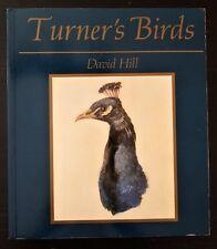 Turner's Birds by David Hill Paperback Phaidon Press 1988 LN Ornithology Art