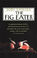 The Fig Eater by Shields, Jody Paperback Book The Fast Free Shipping