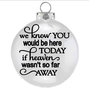 """X6 Vinyl Decal """"we know you would be here today' if heaven' MEMORIAL for Bauble"""