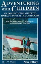 Adventuring With Children: An Inspirational Guide to World Travel and the Outdoo
