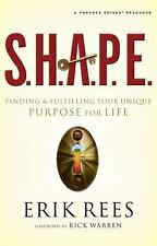 S. H. A. P. E. : Finding and Fulfilling Your Unique Purpose for Life by Erik...