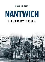 Nantwich History Tour by Hurley, Paul (Paperback book, 2017)