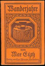 Wanderjahre von Max Eyth - Verlag Carl Winter/Heidelberg ca. 1910