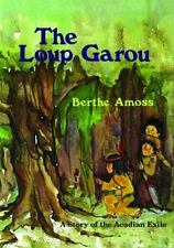 The Loup Garou by Berthe Amoss (2011, Paperback)