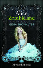 Alice in Zombieland (The White Rabbit Chronicles, Book 1) by Gena Showalter (Pa…