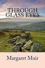 Through Glass Eyes by Margaret Muir (2015, Paperback)
