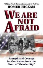 NEW - We Are Not Afraid by Hickam, Homer