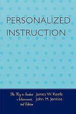 Personalized Instruction: The Key to Student Achievement, Jenkins, John M., Keef