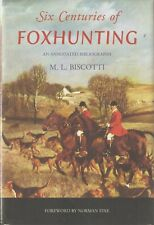 BISCOTTI MATTHEW SIX CENTURIES OF FOXHUNTING AN ANNOTATED BIBLIOGRAPHY hdbck NEW