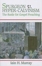 Spurgeon V. Hyper-Calvinism : Gospel Preaching by Iain H. Murray (Pbk.)