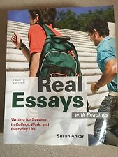 Real Essays with Readings : Writing for Success in , Work, and Everyday L