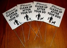 "4 PLEASE CLEAN UP AFTER YOUR DOG  6""X9"" Plastic Coroplast Signs w/ Stakes  b/w"