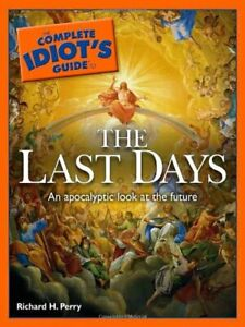 Complete Idiot's Guide To The Last Days: An Apolcalyptic , Very Good, Paperback