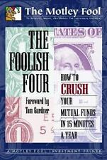The Foolish Four : How to Crush Your Mutual Funds in 15 Minutes a Year by Motle…
