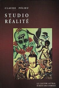 """CLAUDE PELIEU - """"STUDIO REALITE"""" - FRENCH POSTMODERNIST POETRY - 1999 COLLECTION"""