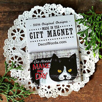 Phrase Magnet * Go Ahead Make My Day * Angry Cat - Decowords Made in USA New