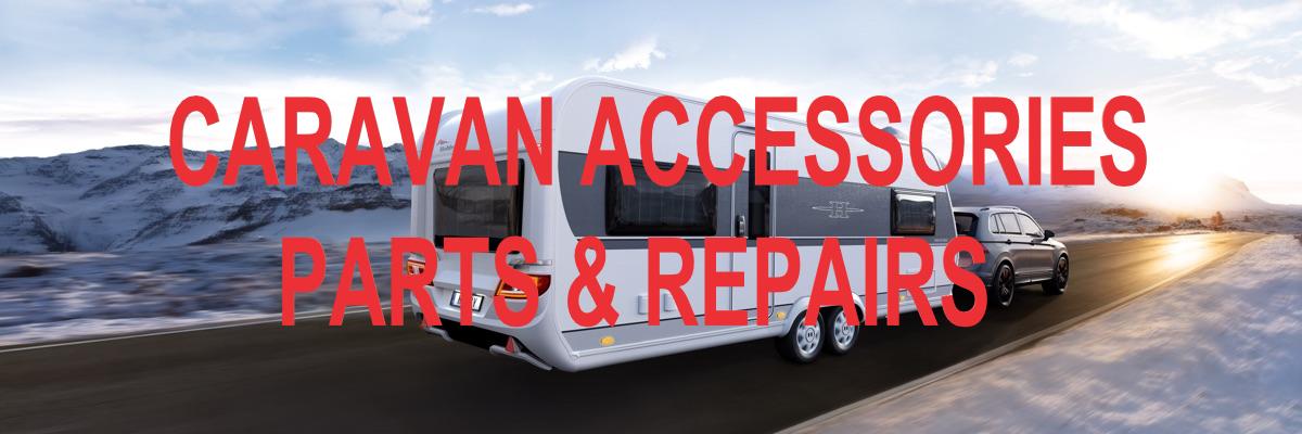 CARAVAN ACCESSORIES PARTS & REPAIRS