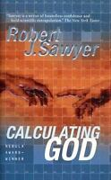Calculating God: By Robert J. Sawyer