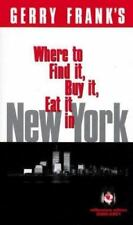 Gerry Frank's Where to Find It, Buy It, Eat It in New York : Condensed Pocket...