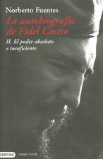 La Autobiografia de Fidel Castro: El Poder Absoluto E Insuficiente (Coleccion Im