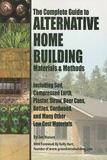The Complete Guide to Alternative Home Building Materials and Methods :...