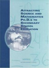 Attracting Science and Mathematics Ph.D.s to Secondary School Education (The com