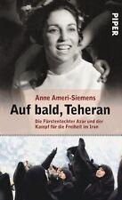 Auf bald, Teheran von Anne Ameri-Siemens (2009, Gebunden)