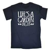 Funny Novelty T-Shirt Mens tee TShirt - Lifes A Garden Dig It