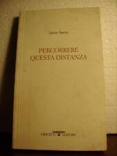 PERCORRERE QUESTA DISTANZA Jaime Saenz.  Crocetti 2000   TESTO SPAGNOLO A FRONTE