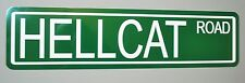 "METAL STREET SIGN ""HELLCAT ROAD "" CHARGER CHALLENGER SRT AIRPLANE"