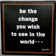 Inspirational wall art plaque/sign  BE THE CHANGE YOU WISH TO SEE IN THE WORL...