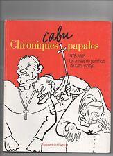 CABU. Chroniques papales. 1978-2005. Les années Karol Wojtyla. Ed. du Layeur EO